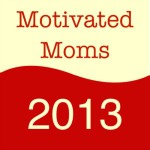 Motivated Moms 2013